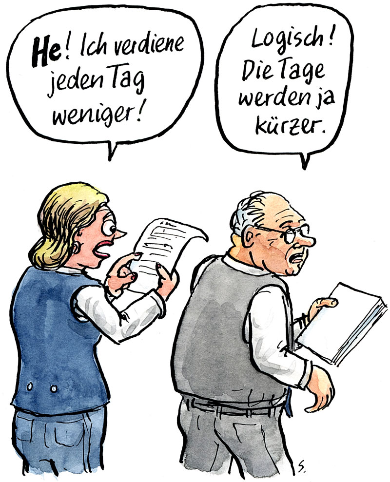 Cartoon: He! Ich verdiene jeden Tag weniger!
