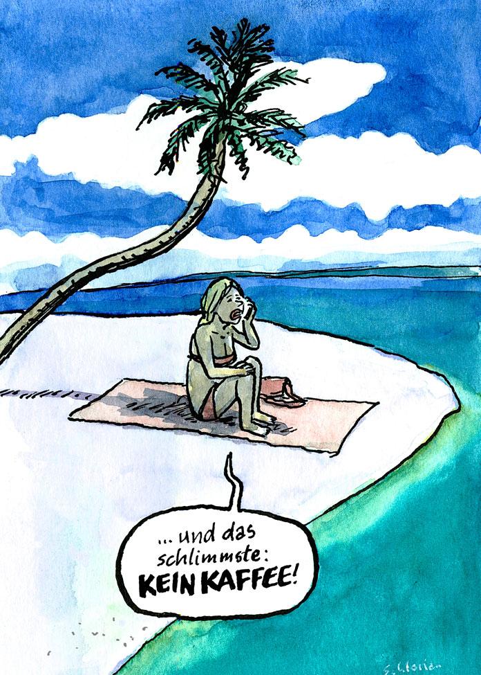 Cartoon: und das schlimmste, kein Kaffee!